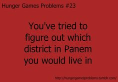 Hunger Games Problems :) yep I've done this. district 4 reppin.
