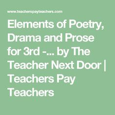 Elements of Poetry, Drama and Prose for 3rd -... by The Teacher Next Door | Teachers Pay Teachers