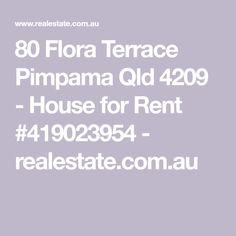 80 Flora Terrace Pimpama Qld 4209 - House for Rent #419023954 - realestate.com.au