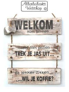 Wandbord steigerhout met mooie tekst. Welkom, trek je jas uit....