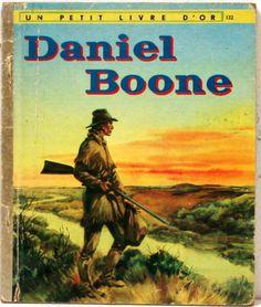 Daniel Boone - Un petit livre d'or 1957 www.lamerelipopette.com