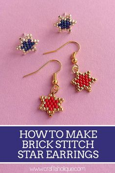 How to Make Brick Stitch Star Earrings this step by step tutorial on how to make a pair of star earrings (studs or dangly!) using the brick stitch beadweaving technique and Miyuki Delicas. Beaded Earrings Patterns, Seed Bead Earrings, Star Earrings, Beading Patterns, Hoop Earrings, Diy Earrings Studs, Bracelet Patterns, Seed Beads, Peyote Stitch
