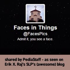 @Erik Rannala X. Raj SLP is so incredibly creative and always keeps his students engaged (remember the cows with googly eyes I featured last month???). Erik's latest blog post discusses about how he uses the Twitter account 'Faces In Things' to trigger spirited conversation which addressed receptive