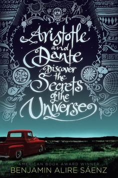 Pura Belpré 2013 Author Award Winner is Aristotle and Dante Discover the Secrets of the Universe, by Benjamin Alire Sáenz, published by Simon & Schuster Books for Young Readers, an imprint of Simon & Schuster Children's Publishing Division. Ya Books, Good Books, Books To Read, Teen Books, Amazing Books, Aristotle And Dante, Secrets Of The Universe, Summer Reading Lists, Summer Books