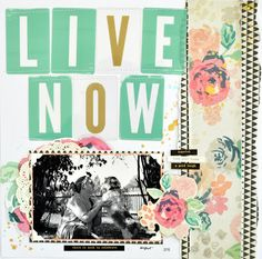 Life of Julia: Live Now -12x12 scrapbook page