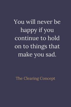The Clearing Concept - Professional Decluttering and Organising Services Positive Thoughts, Positive Quotes, Motivational Quotes, Inspirational Quotes, Today Quotes, Life Quotes, Decluttering Services, Outing Quotes, Tough Love