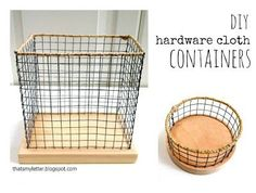 """My Letter: """"H"""" is for Hardware Cloth Containers - This is a DIY wire basket you can make to your own dimensions. Diy Projects To Try, Wood Projects, Craft Projects, Sewing Projects, Chicken Wire Crafts, Wood Scraps, Metal Baskets, Wire Art, Basket Weaving"""
