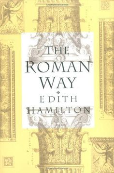 The Roman Way by Edith Hamilton, http://www.amazon.com/dp/0393310787/ref=cm_sw_r_pi_dp_vhlhqb06VCM8H