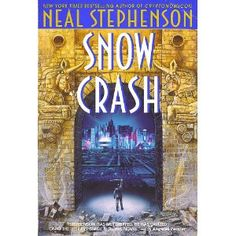 Snow Crash - Neal Stephenson  One of the best cyber punk novels of all time. The metaverse exist NOW.