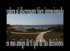 Valora al discrepante bien intencionado, te quiere a ti más que a tus decisiones