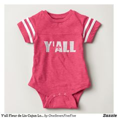 Y'all Fleur de Lis Cajun Louisiana Baby All in One Baby Bodysuit Hey y'all! If you know someone who is pregnant or a newborn Louisiana baby, you will love this fleur-de-lis Y'all design! Perfect for any Louisiana baby, this baby fleur de lis baby football all in one features the common southern saying with a Louisiana twist! A great gift for those expect or those with a newborn, this design is sure to win the hearts of anyone from Lake Charles to New Orleans, Lafayette to Shreveport!