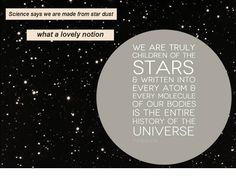 science says we are made of stardust - what a lovely notion