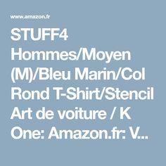 STUFF4 Hommes/Moyen (M)/Bleu Marin/Col Rond T-Shirt/Stencil Art de voiture / K One: Amazon.fr: Vêtements et accessoires