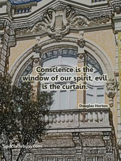 Conscience is the window of our spirit, evil is the curtain | Words full of Feelings