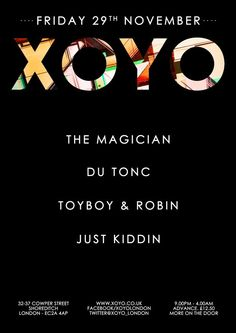 The Magician | XOYO | London | https://beatguide.me/london/event/xoyo-the-magician-x-du-tonc-x-toyboy-robin-x-just-kiddin-20131129
