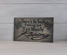 Racing Sign No Such Thing as Too Much Racing Racing Decor Gift for Race Fan Bobber Motorcycle, Motorcycle Quotes, Motorcycle Touring, Motorcycle Tips, Girl Motorcycle, Racing Tattoos, Car Tattoos, Dirt Track Racing, Nascar Racing