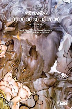 Fábulas, Edición de lujo (Libro 6) by Bill Willingham, Jimmy Palmiotti, Mark Buckingham, Steve Leialoha & Tony Akins