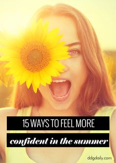 15 ways to feel more confident in the summer - dropdeadgorgeousdaily.com