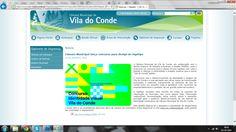 Concurso lançado online pela Câmara Municipal de Vila do Conde em colaboração com a Escola Superior de Estudos Industriais e Gestão. Fonte: http://www.cm-viladoconde.pt/PageGen.aspx?WMCM_PaginaId=27647&noticiaId=62857&pastaNoticiasReqId=27569.
