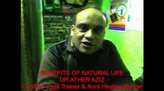 BENEFITS OF NATURAL LIFE UPDATED BY:DR.ATHER AZIZ
