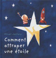 Comment attraper une étoile - O.Jeffers - Les lectures de Liyah,des 4ans