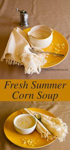 Fresh Summer Corn Soup - Life Currents