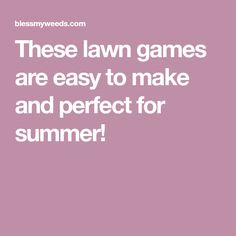 These lawn games are easy to make and perfect for summer!