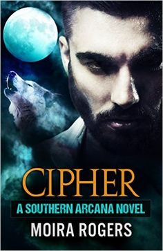 Cipher (Southern Arcana Book #4) - Kindle edition by Moira Rogers. Paranormal Romance Kindle eBooks @ Amazon.com.