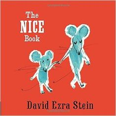The Nice Book  by David Ezra Stein A perfect introduction to manners and playing nice, by David Ezra Stein—author of Caldecott Honor winner Interrupting Chicken, Pouch! (a Charlotte Zolotow Honor book) and Leaves (recipient of the Ezra Jack Keats New Writer Award).