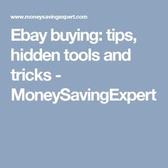 Ebay buying: tips, hidden tools and tricks - MoneySavingExpert