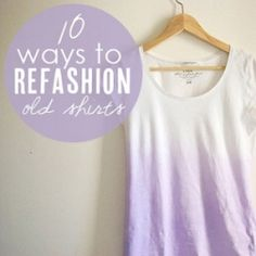 10 cool, trendy ways to refashion old shirts that will make your closet proud (via A Pair and a Spare)