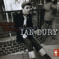 Ian Dury And The Blockheads - Reasons To Be Cheerful