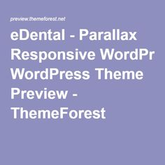 eDental - Parallax Responsive WordPress Theme Preview - ThemeForest