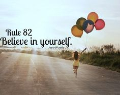 happiness quote : Believe in yourself.