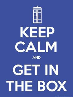 Doctor Who Keep Calm poster I made (@Andi Darnell)! <3
