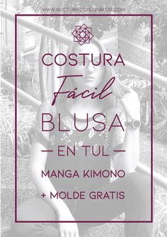 Blusa en tul manga kimono + molde gratis – Nocturno Design Blog Design Blog, Diy Clothing, Kimono, Sewing, Crochet, Virginia, Pattern, Vestidos, Openness