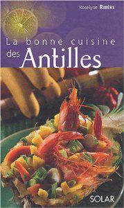 1000 images about cuisine antillaise on pinterest accra cuisine and caribbean - Livre de cuisine antillaise ...