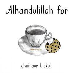 Alhamdulillah for chai aur biskut. Islamic Qoutes, Islamic Dua, Religious Quotes, Alhumdulillah Quotes, Islamic Library, I Muslim, Alhamdulillah For Everything, Instagram Status, All About Islam