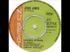 Laurel Aitken - Jesse James