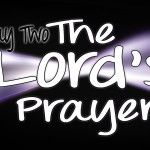 January 29th - Week 5 Day 2 - The Lord's Prayer
