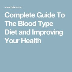 Complete Guide To The Blood Type Diet and Improving Your Health Blood Type Diet, Raw Vegan, Improve Yourself, Abs, Health, Food, Crunches, Health Care, Abdominal Muscles