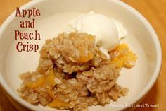 Apple and Peach Crisp - Family Food And Travel