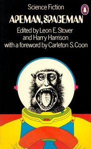 LEON E STOVER and HARRY HARRISON (Eds) Apeman, Spaceman, 1972