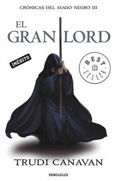 Saga Las Crónicas del Mago Negro, Trudi Canavan - El Gran Lord vol. 3 - Novela juvenil de aventuras.