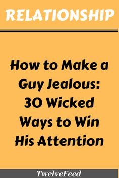 How to make a guy jealous who has a girlfriend Guy Best Friend, Guy Friends, Complicated Relationship, Relationship Advice, Kissing Quotes For Him, Annoying Girlfriend, Dealing With Jealousy, A Guy Like You, Wicked Ways