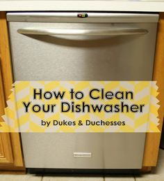 How to clean your dishwasher!!!