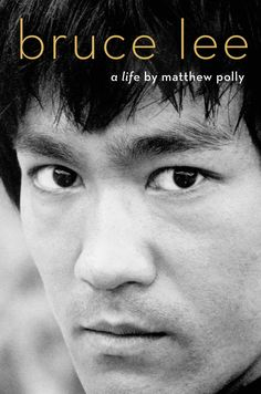Bruce Lee: A Life by Matthew Polly - Simon & Schuster Dojo, Bruce Lee Biography, New York Times, Book Of Life, This Book, Enter The Dragon, Asian American, American Idol, Martial Artist