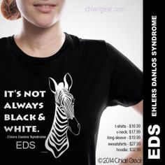 It's Not Always Black & White.  #EhlersDanlosSyndrome Awareness #EDS #ChiariGear #chiari