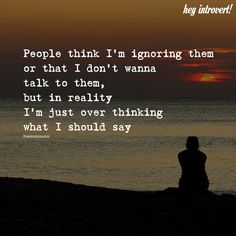 People Think I'm Ignoring Them Or That I Don't Wanna Talk To Them - https://themindsjournal.com/people-think-im-ignoring-2/
