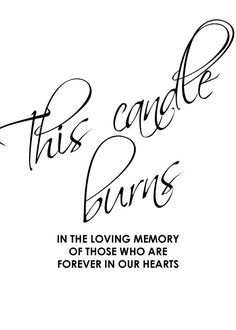 This candle burns in loving memory of those who are forever in our hearts. Printable sign for wedding, 8x10. Instant download   This listing is for a PRINTABLE one-sided 8x10 sign for you to print at home or print through a print shop.  You will receive a JPG and a PDF (PDF will have a .125 bleed).  Have it personalized with love ones names for just $5 more. Select Request Custom Order  Everything is sent through email only for you to print yourself. Nothing will be shipped to you, so no…